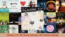 Classic TV: 50 Great Shows 50 Theme Songs Read Online Book