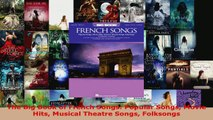 Read  The Big Book of French Songs Popular Songs Movie Hits Musical Theatre Songs Folksongs PDF Free