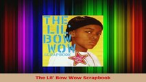 PDF Download  The Lil Bow Wow Scrapbook Read Full Ebook