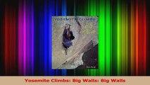 Download  Yosemite Climbs Big Walls Big Walls PDF Online