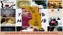 PDF Download  You Send Me The Life and Times of Sam Cooke Read Full Ebook