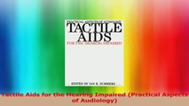 Tactile Aids for the Hearing Impaired Practical Aspects of Audiology Download