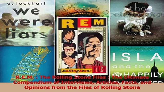 PDF Download  REM  The Rolling Stone Files  The Ultimate Compendium of Interviews Articles Facts PDF Full Ebook