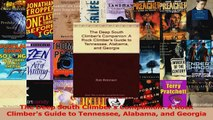 Read  The Deep South Climbers Companion A Rock Climbers Guide to Tennessee Alabama and Ebook Online