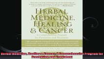 Herbal Medicine Healing  Cancer A Comprehensive Program for Prevention and Treatment