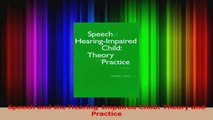 Speech and the HearingImpaired Child Theory and Practice Read Online