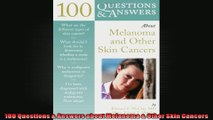 100 Questions  Answers about Melanoma  Other Skin Cancers