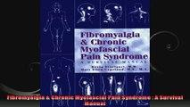 Fibromyalgia  Chronic Myofascial Pain Syndrome  A Survival Manual