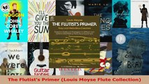Read  The Flutists Primer Louis Moyse Flute Collection Ebook Free