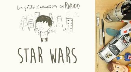 Les Petites Chroniques de Rakidd #07 : Star Wars