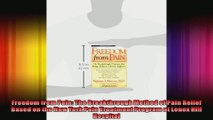 Freedom from Pain The Breakthrough Method of Pain Relief Based on the New York Pain