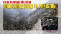 Fairy Meadows The Most Dangerous Road in Pakistan