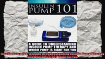 Insulin Pump 101  A Guide to Understanding Insulin Pump Therapy and Which Pump is Right