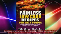 Painless Low Carb Recipes For Lazy People 50 Simple Low Carbohydrate Foods Even Your Lazy