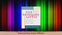 PDF Download  The Monogamy Myth A Personal Handbook for Recovering from Affairs PDF Full Ebook