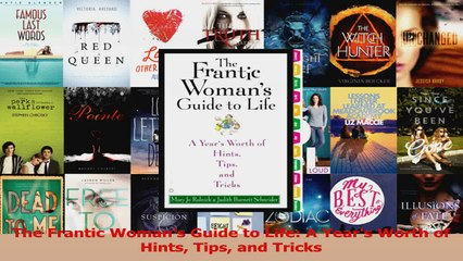 PDF Download  The Frantic Womans Guide to Life A Years Worth of Hints Tips and Tricks Download Online