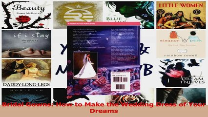 PDF Download  Bridal Gowns How to Make the Wedding Dress of Your Dreams PDF Online