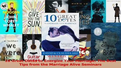 PDF Download  10 Great Dates to Energize Your Marriage The Best Tips from the Marriage Alive Seminars PDF Full Ebook