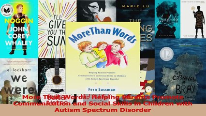 PDF Download  More Than Words Helping Parents Promote Communication and Social Skills in Children with Read Full Ebook