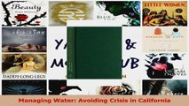 PDF Download  Managing Water Avoiding Crisis in California Download Full Ebook
