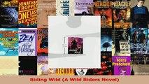 Read  Riding Wild A Wild Riders Novel Ebook Free