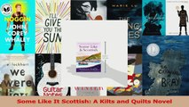 Read  Some Like It Scottish A Kilts and Quilts Novel Ebook Online