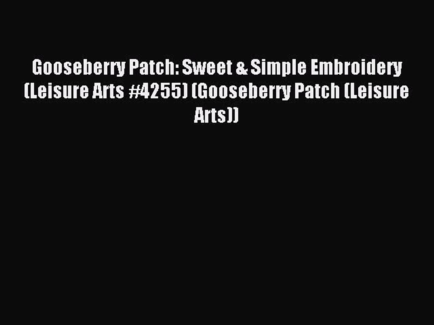 Gooseberry Patch: Sweet & Simple Embroidery (Leisure Arts #4255) (Gooseberry Patch (Leisure