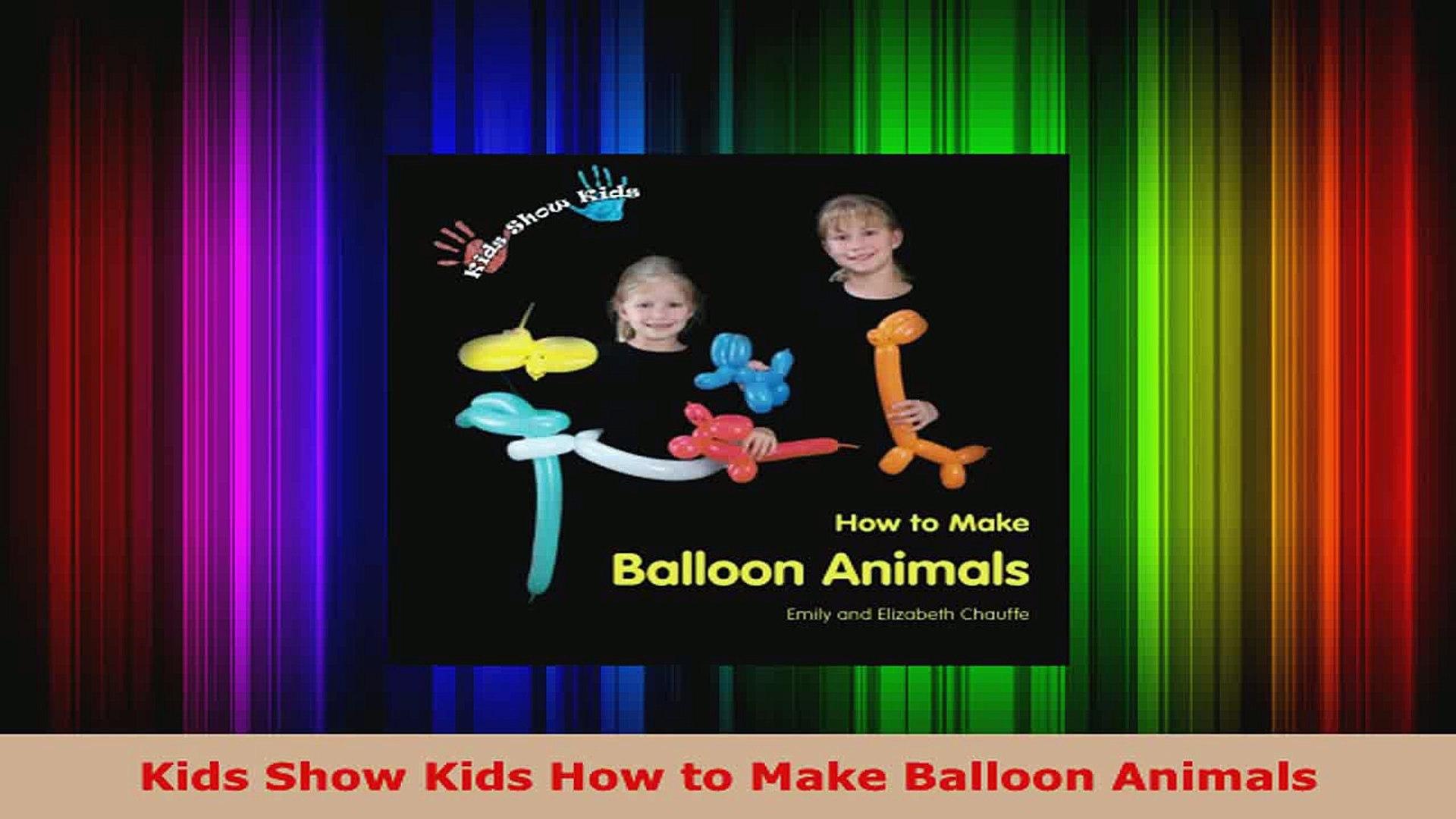 Read  Kids Show Kids How to Make Balloon Animals Ebook Free