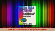 Download  The Global Speaker An English Speakers Guide to Making Presentations Around the World EBooks Online