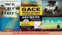 GACE Middle Grades Language Arts Secrets Study Guide GACE Test Review for the Georgia Read Online