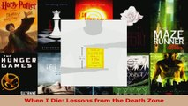 PDF Download  When I Die Lessons from the Death Zone Read Full Ebook