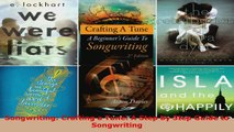 Read  Songwriting Crafting a Tune A Step by Step Guide to Songwriting Ebook Free