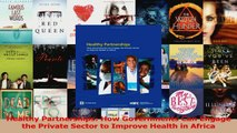 Read  Healthy Partnerships How Governments Can Engage the Private Sector to Improve Health in Ebook Free