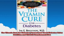 The Vitamin Cure for Diabetes Prevent and Treat Diabetes Using Nutrition and Vitamin