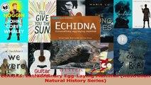 Download  Echidna Extraordinary EggLaying Mammal Australian Natural History Series Ebook Online