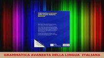 PDF Download  GRAMMATICA AVANZATA DELLA LINGUA  ITALIANA Download Full Ebook