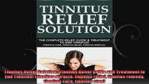 Tinnitus Relief Solution Tinnitus Relief Guide and Treatment to End Tinnitus tinnitus