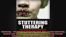 Stuttering  The Ultimate Stuttering Cure How To Stop Stuttering Control Your Stutter For