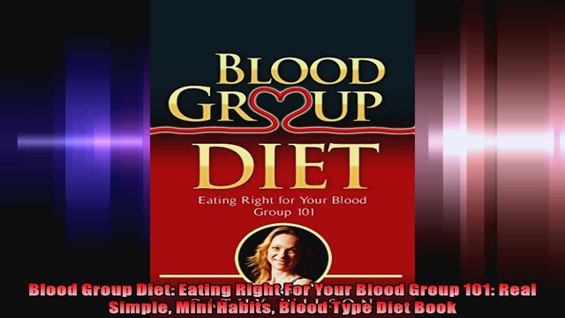 Blood Group Diet Eating Right For Your Blood Group 101 Real Simple Mini Habits Blood