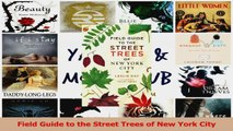 Read  Field Guide to the Street Trees of New York City PDF Online