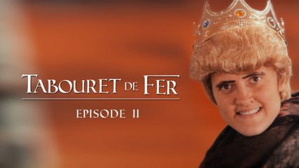 Game of Thrones - parodie : Tabouret de Fer Ep2