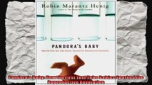 Pandoras Baby How the First Test Tube Babies Sparked the Reproductive Revolution