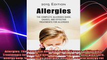Allergies The Complete Allergies Guide Causes of Allergies Treatments for Common