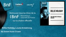 Billie Holiday,  Louis Armstrong - My Sweet Hunk O'trash