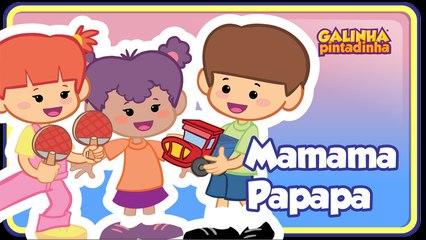 Mamama Papapa - Galinha Pintadinha 3 - OFICIAL