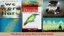 Read  The Birds of Costa Rica A Field Guide Ebook Free