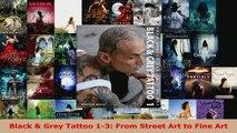 Read  Black  Grey Tattoo 13 From Street Art to Fine Art Ebook Free