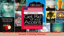 Download  Get Rid of your Accent General American American Accent Training Manual PDF Free