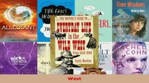 Read  The Writers Guide to Everyday Life in the Wild West 1840 to 1900 Writers Guides to Ebook Free