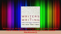 Read  Writers on Writing Collected Essays from The New York Times Writers on Writing Times Ebook Free